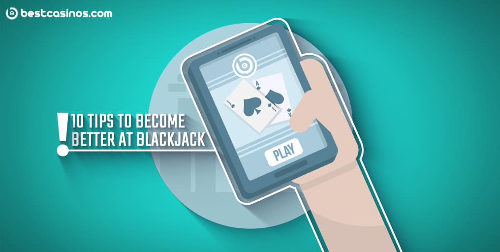 How to Become Better at Blackjack Tips