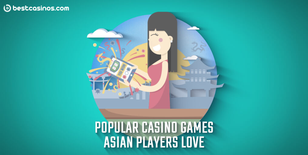 Favouriute Casino Games for Asian Players