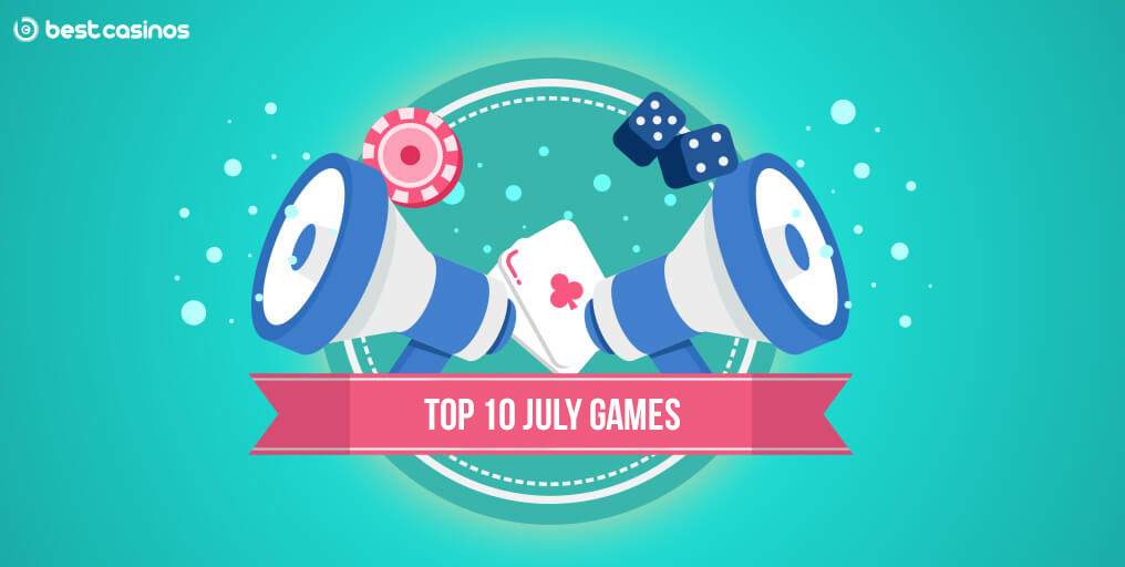 Top 10 Slots to Play in July