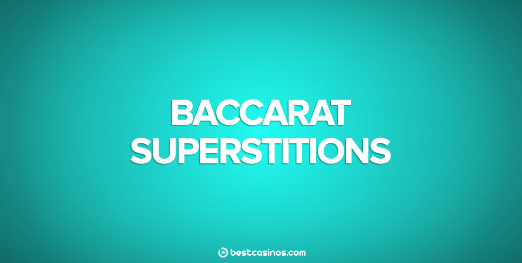 Top Baccarat Superstitions