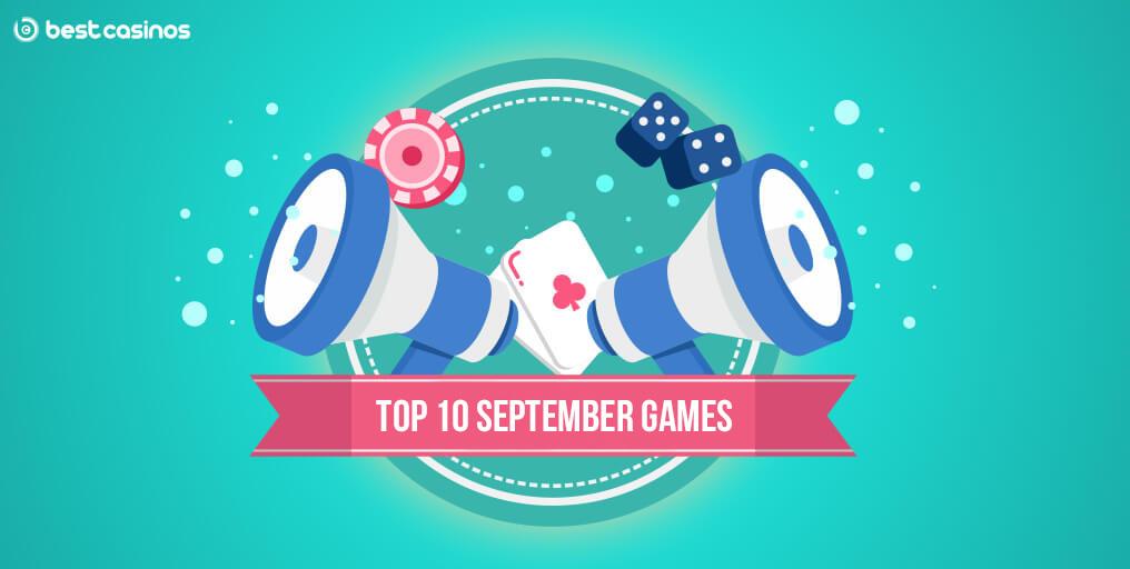 Best 10 New Slots September