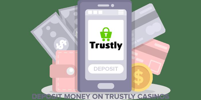 Trustly casino deposit