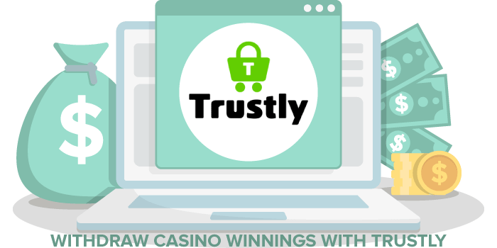 Trustly casino withdrawal