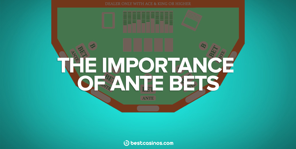Poker Ante Bets Importance and Guide